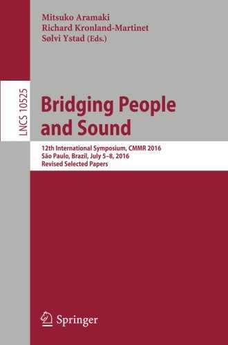 Price comparison product image Bridging People and Sound: 12th International Symposium, CMMR 2016, São Paulo, Brazil, July 5–8, 2016, Revised Selected Papers (Lecture Notes in Computer Science)