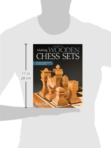 Making Wooden Chess Sets: 15 One-of-a-Kind Projects for the ...