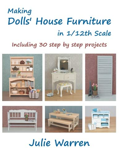 (Making Dolls' House Furniture in 1/12th Scale)