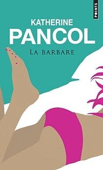 La barbare par Pancol
