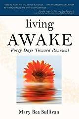 Living Awake: Forty Days Toward Renewal Paperback