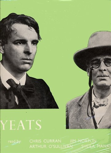 YEATS William Butler Yeats 	Chris Curran, Jim Norton, Arthur O'Sullivan, Sheila Manahan;Argo's 'THE ENGLISH POETS ~ From Chaucer to Yeats' series