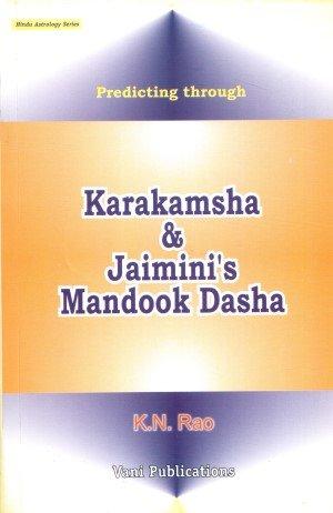 Predicting Through Karakamsha and Jaimini's Mandook Dasha: Hindu Astrology Series
