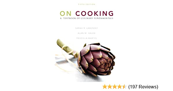 On cooking a textbook of culinary fundamentals 5th edition sarah on cooking a textbook of culinary fundamentals 5th edition sarah r labensky priscilla a martel alan m hause 9780137155767 amazon books fandeluxe Image collections