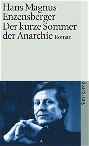 Der kurze Sommer der Anarchie: Buenaventura Durrutis Leben und Tod. Roman (suhrkamp taschenbuch)