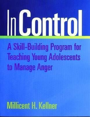 Read Online In Control : A Skill-Building Program for Teaching Young Adolescents to Manage Anger(Paperback) - 2017 Edition ebook