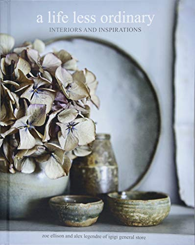 (A Life Less Ordinary: Interiors and inspirations)