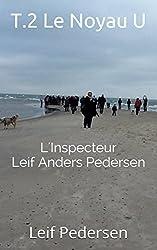 T.2 Le Noyau U (L'Inspecteur Leif Anders Pedersen) (French Edition)