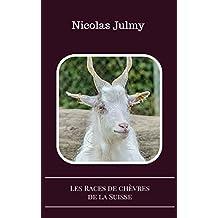 Les Races de chèvres de la Suisse (French Edition)