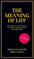 The Meaning of Liff: The Original Dictionary Of Things There Should Be Words For