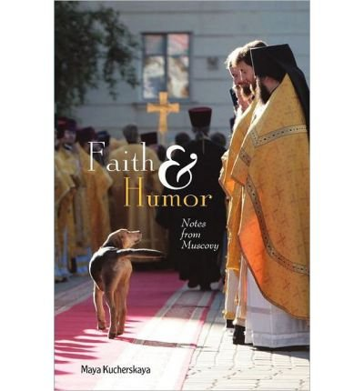 Faith & Humor: Notes from Muscovy (Paperback) - Common ebook