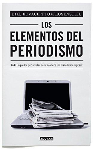 Los elementos del periodismo (Spanish Edition) pdf