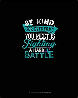 Amazon com: Be Kind, For Everyone You Meet Is Fighting A