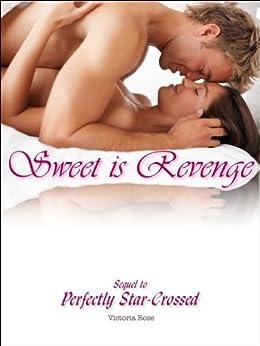 Sweet Is Revenge (Star Crossed Lovers Book 2) by [Rose, Victoria]
