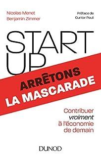 Start-up, arrêtons la mascarade : contribuer vraiment à l'économie de demain, Menet, Nicolas