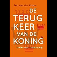 De terugkeer van de koning: het boek voor mannen over liefde, lust en leiderschap