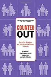 Counted Out: Same-Sex Relations and Americans' Definitions of Family (American Sociological Association's Rose Series in Sociology)