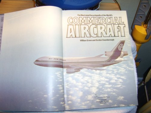 The Illustrated Encyclopedia of the World's Commercial Aircraft (Commercial Aircraft)