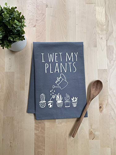 Funny Kitchen Towel, I Wet My Plants, Flour Sack Dish Towel, Sweet Housewarming Gift, Gray