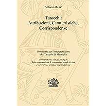 Tarocchi: Attribuzioni, Caratteristiche, Corrispondenze (I Tarocchi di Marsiglia Vol. 1) (Italian Edition)