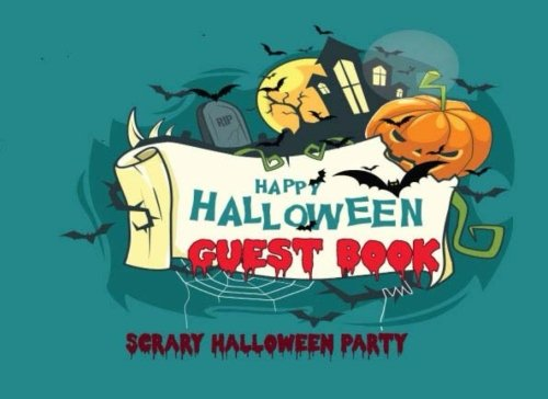 Guest Book: Scary Halloween Party: Halloween Costumes Parties Prop Cover, Sign in, Invitation, Book, Diary, Special Memories, Messages, Keepsake, ... Predictions. (Halloween Diary) (Volume 3) -