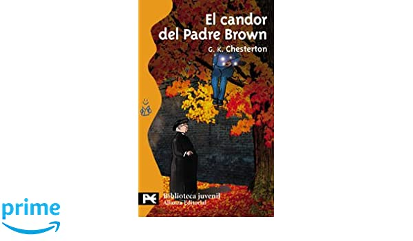 Amazon.com: El Candor Del Padre Brown/ The Innocence of Father Brown (Biblioteca tematica juvenil) (Spanish Edition) (9788420672861): G. K. Chesterton: ...