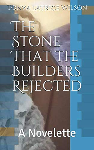 The Stone That the Builders Rejected: A Novelette