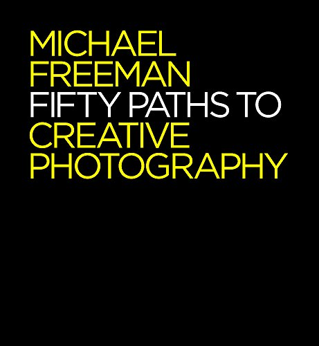 50 Paths to Creative Photography: Style & Technique (The Photographer's Eye) by imusti