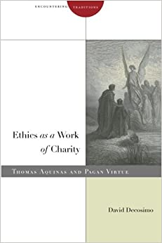 Ethics as a Work of Charity (Encountering Traditions)