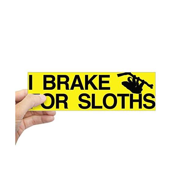 Cafepress I Brake For Sloths Bumper Sticker Sticker Bumper -