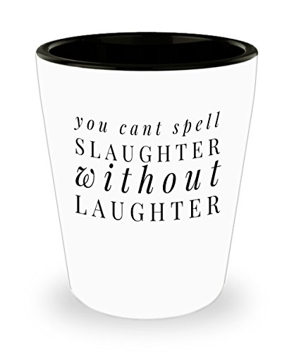Shot Glass Halloween You Cant Spell Slaughter Without Laughter Gift Glass shot]()
