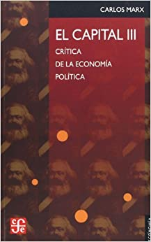 El capital/ The Capital: Critica De La Economia Politica (Seccion De Obras De Economia) (Spanish Edition) by Karl Marx (2002-12-31)