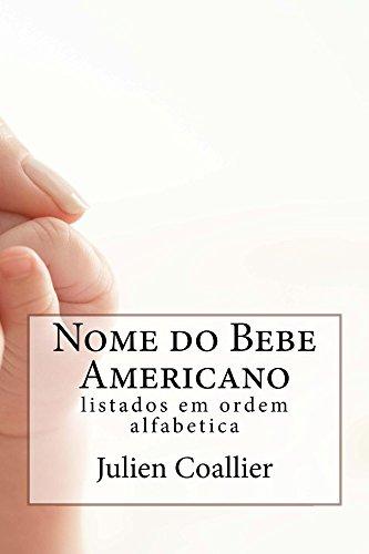 Nome do Bebe Americano: listados em ordem alfabetica (Portuguese Edition)
