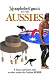 Xenophobe's Guide to the Aussies (Xenophobe's Guides)