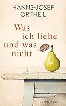 Was Ich Liebe - Und Was Nicht (german Edition)