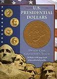 U.S. Presidential Dollars (U.S. Presidential Dollars Deluxe Coin Collector's Album)