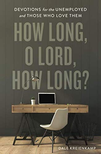 How Long, O Lord, How Long?: Devotions for the Unemployed and Those Who Love Them]()