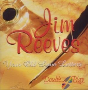 Jim Reeves - Your Old Love Letters By Jim Reeves - Zortam Music