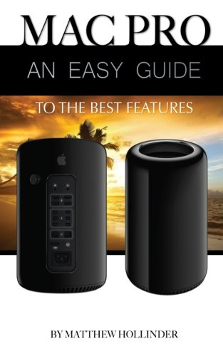 Mac Pro: An Easy Guide to the Best Features ebook