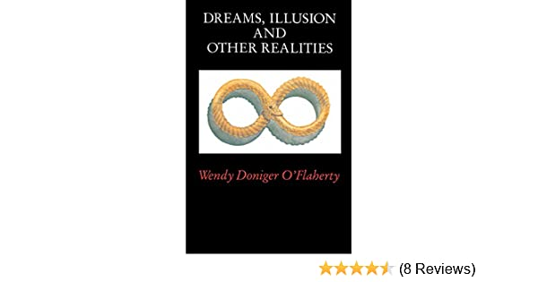 Amazon com: Dreams, Illusion, and Other Realities eBook