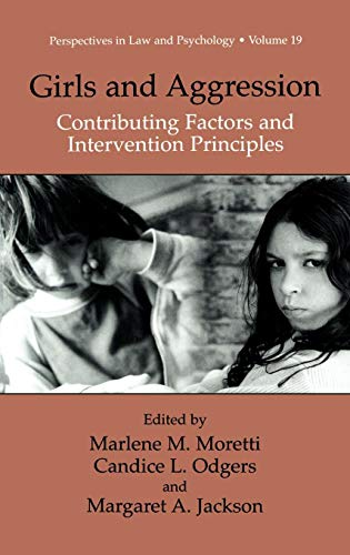 Girls and Aggression: Contributing Factors and Intervention Principles (Perspectives in Law & Psychology)