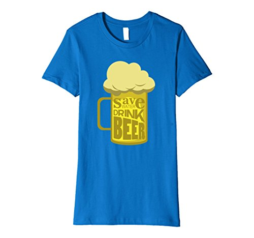 Womens Save Water Drink Beer T-Shirt - Novelty Funny Beers T-Shirts Large Royal Blue (Spirit Halloween Beer Pong)