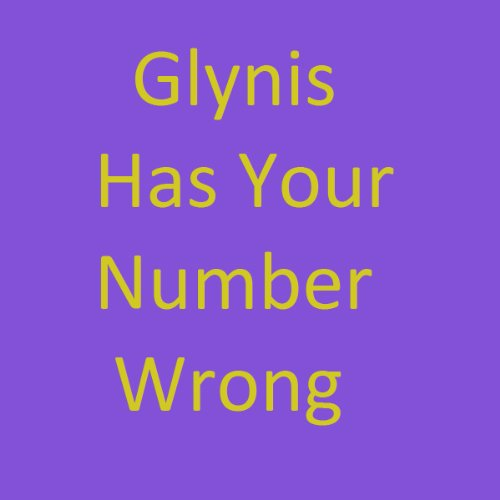 glynis has your number - 7
