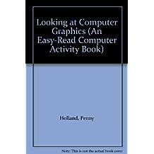 Looking at Computer Graphics