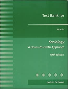 Test bank for henslin sociology a down to earth approach jackie test bank for henslin sociology a down to earth approach jackie fellows 9780205326143 amazon books fandeluxe Image collections