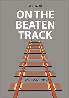 Book On The Beaten Track: Travels In Eastern Europe
