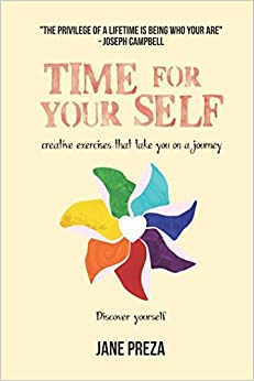 Time For Your Self: Creative exercises that take you on a journey; discover yourself.