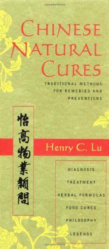 Chinese Natural Cures: Traditional Methods for Remedies and Prevention