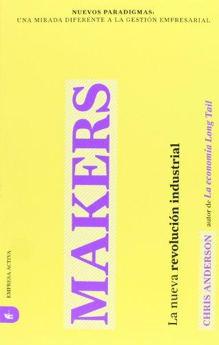 Makers (Nuevos Paradigmas: Una Mirada Diferente a la Gestion Empresarial) (Spanish Edition) [Chris Anderson] (Tapa Blanda)