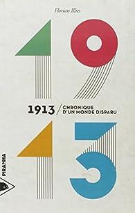 1913 : Chronique d'un monde disparu par Florian Illies